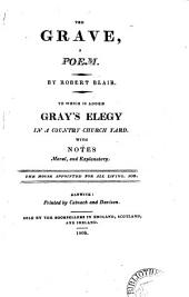The grave, a poem. To which is added Gray's Elegy in a country church yard. With notes: Volume 10
