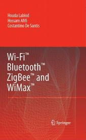Wi-FiTM, BluetoothTM, ZigbeeTM and WiMaxTM