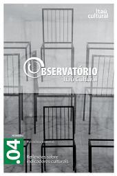 Revista Observatório Itaú Cultural - N. 4: Reflexões sobre Indicadores Culturais