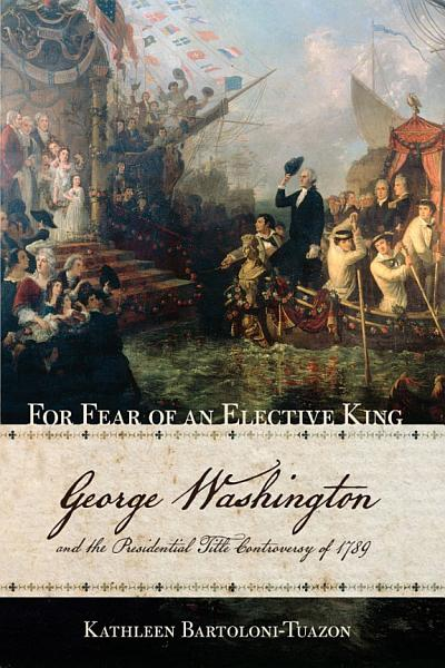 Download For Fear of an Elective King Book