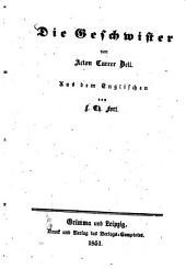 Die Geschwister von Acton Currer Bell: Pseud. für Charlotte Brontë. Aus dem Englischen von L. Th. Fort
