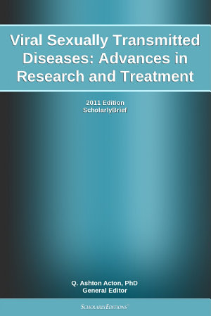 Viral Sexually Transmitted Diseases  Advances in Research and Treatment  2011 Edition PDF