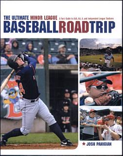 The Ultimate Minor League Baseball Road Trip Book