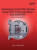 Developing Credit Risk Models Using SAS Enterprise Miner and SAS STAT PDF