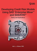Developing Credit Risk Models Using SAS Enterprise Miner and SAS STAT PDF