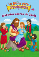 La Biblia para Principiantes   Historias Acerca de Jes  s PDF