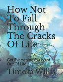 How Not To Fall Through The Cracks Of Life PDF