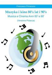Muzyka i kino 80's lat i 90's Musica e Cinema Anni 80' e 90' (versione polacca)
