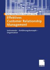 Effektives Customer Relationship Management: Instrumente — Einführungskonzepte — Organisation