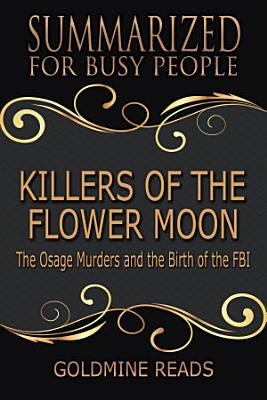 KILLERS OF THE FLOWER MOON   Summarized for Busy People