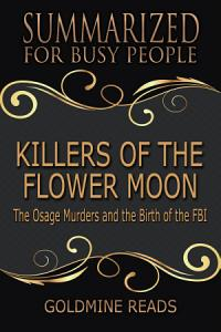 KILLERS OF THE FLOWER MOON - Summarized for Busy People