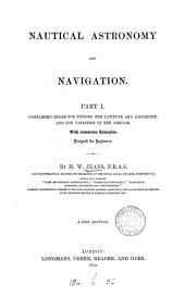 Navigation and nautical astronomy: Volume 1