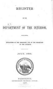 Register of the Department of the Interior: Containing Appointees of the President and of the Secretary of the Interior, 1877-1909
