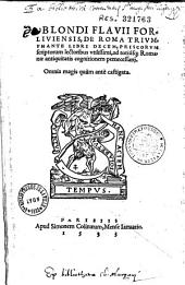 Blondi Flavii Forliviensis, De Roma triumphante libri decem...