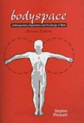 Bodyspace  Anthropometry  Ergonomics And The Design Of Work PDF