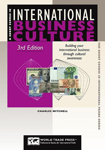 A Short Course in International Business Culture