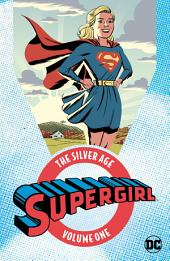 Supergirl: The Silver Age Vol. 1: Volume 1, Issues 252-284