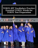 TOEFL IBT Vocabulary Practice  Essential TOEFL Words for TOEFL Test Preparation PDF