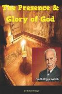 Smith Wigglesworth The Presence   Glory of God PDF