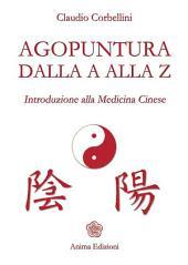 Agopuntura dalla A alla Z: Introduzione alla Medicina Cinese