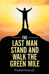 The Last Man Stand and Walk the Green Mile Book