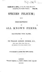 Species Filicum: Being Descriptions of All Known Ferns, Particularly of Such as Exist in the Author's Herbarium, Or are with Sufficient Accuracy Described in Works to which He Has Had Access : Accompanied with Numerous Fugures. Scolopendrium - Polypodium, Volume 4