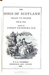 The songs of Scotland prior to Burns: With the tunes