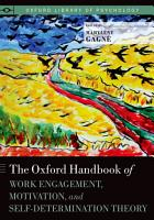 The Oxford Handbook of Work Engagement  Motivation  and Self Determination Theory PDF