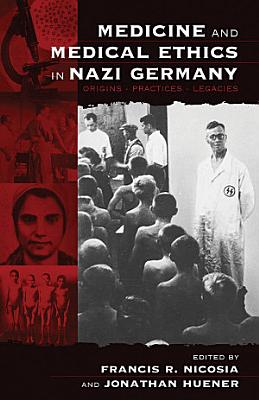 Medicine and Medical Ethics in Nazi Germany PDF