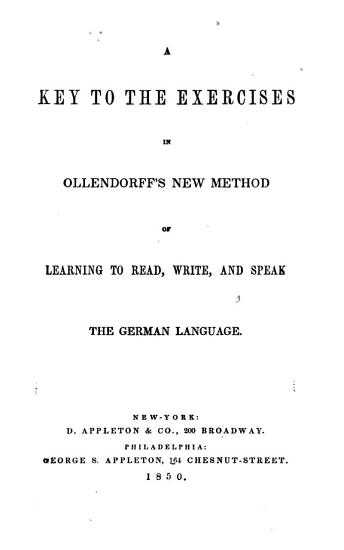 A key to the exercises in Ollendorff s New method of learning to read  write  and speak the German language PDF