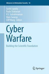 Cyber Warfare: Building the Scientific Foundation