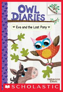 Eva and the Lost Pony  A Branches Book  Owl Diaries  8  Book