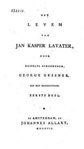 Het leven van Jan Kasper Lavater: Volume 1