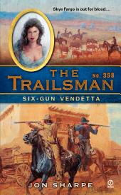 The Trailsman #358: Six-Gun Vendetta