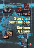 Story and Simulations for Serious Games PDF