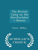 The British Camp on the Herefordshire Beacon - Scholar's Choice Edition