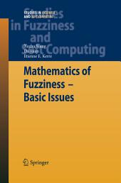 Mathematics of Fuzziness—Basic Issues