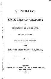 Quintilian's Institutes of Oratory: Or, Education of an Orator, Volume 1