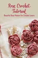 Rose Crochet Tutorial