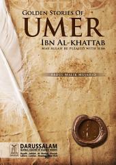 Golden Stories of Umar Ibn Al-Khattab (R.A)