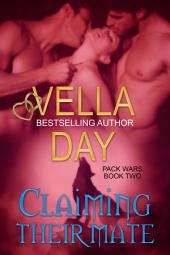 Claiming Their Mate: Pack Wars-Book 2