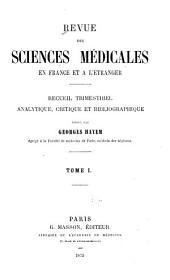 Revue des sciences médicales en France et à l'étranger: recueil trimestriel analytique, critique et bibliographique, Volume1