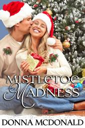 Mistletoe Madness (Contemporary Romance, Humor)