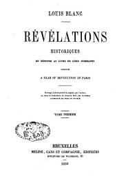 """Révélations historiques en réponse au livre de lord Normamby, intitulé """"A year of Revolution in Paris"""": Volume1"""
