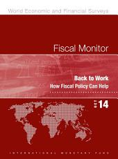 Fiscal Monitor, October 2014: Back to Work: How Fiscal Policy Can Help