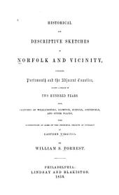 Historical and Descriptive Sketches of Norfolk and Vicinity: Including Portsmouth and the Adjacent Counties, During a Period of Two Hundred Years ; Also Sketches of Williamsburg, Hampton, Suffolk, Smithfield, and Other Places, with Descriptions of Some of the Principal Objects of Interest in Eastern Virginia