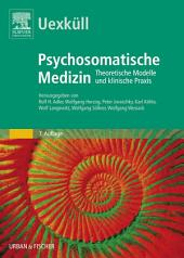 Uexküll, Psychosomatische Medizin: Theoretische Modelle und klinische Praxis, Ausgabe 7