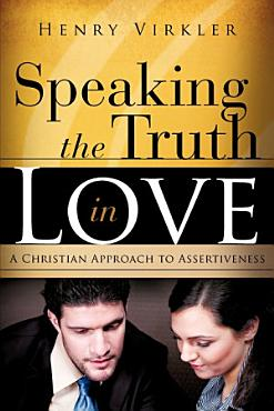 Speaking the Truth in Love Speaking the Truth in Love PDF