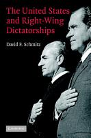 The United States and Right Wing Dictatorships  1965 1989 PDF
