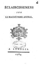 Eclaircissemens sur le magnetisme animal